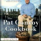 Conroy, Pat. The Pat Conroy Cookbook: Recipes Of My Life