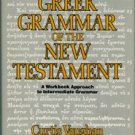 Vaughn, Curtis. A Greek Grammar Of The New Testament: A Workbook Approach To Intermediate Grammar