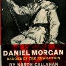Callahan, North. Daniel Morgan: Ranger Of The Revolution