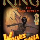King, Stephen. The Dark Tower V: Wolves Of The Calla