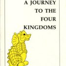 Hollenbach, Karl F. A Journey To The Four Kingdoms