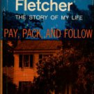 Fletcher, Inglis. Pay, Pack, And Follow; The Story Of My Life