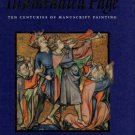 Backhouse, Janet. The Illuminated Page: Ten Centuries Of Manuscript Painting In The British Library