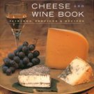 Werlin, Laura. The All American Cheese And Wine Book: Pairings, Profiles & Recipes
