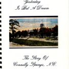 Galvin, Lynne, compiler. Yesterday Is But A Dream: The Story Of Connelly Springs, N.C.