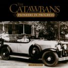 Freeze, Gary R. The Catawbans [Volume Two]: Pioneers In Progress