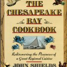 Shields, John. The Chesapeake Bay Cookbook: Rediscovering The Pleasures Of A Great Regional Cuisine