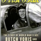 Wilcox, R. First Blue: The Story Of World War II Ace Butch Voris And The Creation Of The Blue Angels