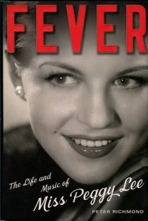 Richmond, Peter. Fever: The Life And Music Of Miss Peggy Lee