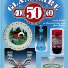 Florence, Gene. Collectible Glassware From The 40s, 50s, 60s: An Illustrated Value Guide