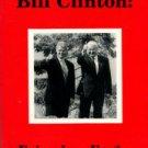 Wilson, Ann. Bill Clinton: Friend Or Foe?