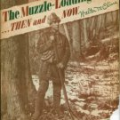 Cline, Walter M. The Muzzle-Loading Rifle, Then And Now
