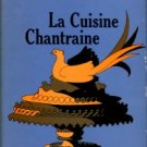 The Complete Collection Of Original Recipes Created At The Restaurant Chantraine In Brussels