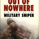 Pegler, Martin. Out Of Nowhere: A History Of The Military Sniper
