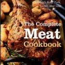 Aidells, Bruce, and Kelly, Denis. The Complete Meat Cookbook: A Juicy And Authoritative Guide