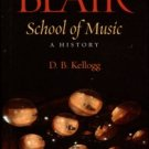 Kellogg, D. B. The Blair School Of Music: A History