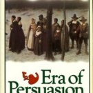 Holifield, E. Brooks. Era Of Persuasion: American Thought And Culture, 1521-1680