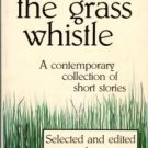 Fisher, William H, compiler. The Grass Whistle: A Contemporary Collection Of Short Stories
