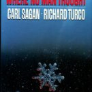 Sagan, Carl. A Path Where No Man Thought: Nuclear Winter And The End Of The Arms Race