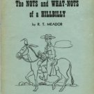 Meador, R. T. The Nots And What-Nots Of A Hillbilly...