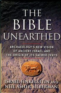 Finkelstein, Israel. The Bible Unearthed: Archaeology's New Vision Of Ancient Israel...