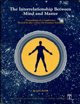 Rubik, Beverly, editor. The Interrelationship Between Mind And Matter: Proceedings Of A Conference