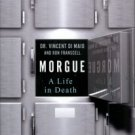 Di Maio, Vincent, and Franscell, Ron. Morgue: A Life In Death