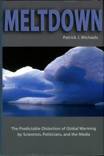 Michaels, Patrick J. Meltdown: The Predictable Distortion Of Global Warming By Scientists