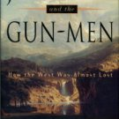Montgomery, M. R. Jefferson And The Gun-Men: How The West Was Almost Lost