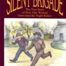 Elliott, Ron. The Silent Brigade: The True Story Of How One Woman Outwitted The Night Riders