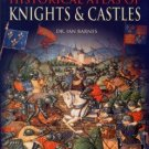 Barnes, Ian. The Historical Atlas Of Knights & Castles