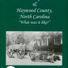Nelson, Louise K. Historic Waynesville & Haywood County, North Carolina: What Was It Like?