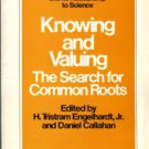 Engelhardt, H. Tristram, editor. Knowing And Valuing: The Search For Common Roots