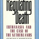 Gomez, Carlos F. Regulating Death: Euthanasia And The Case Of The Netherlands