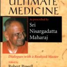 Nisargadatta, Maharaj. The Ultimate Medicine As Prescribed By Sri Nisargadatta Maharaj
