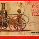 Peckham, John M. Fighting Fire With Fire: A Pictorial Volume Of Steam Fire-Fighting Apparatus...