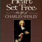 Dallimore, Arnold A. A Heart Set Free: The Life Of Charles Wesley