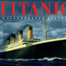 Lynch, Don. Titanic: An Illustrated History
