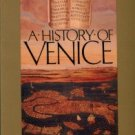Norwich, John Julius. A History Of Venice