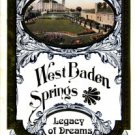 Bundy, Chris. West Baden Springs: Legacy Of Dreams: The Complete History...