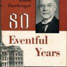 Fuerbringer, Ludwig Eernest. 80 Eventful Years: Reminiscences Of Ludwig Ernest Fuerbringer