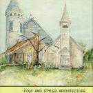 Martin, F. Lestar. Folk And Styled Architecture In North Louisiana, Volume I: The Hill Parishes