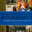 Stemp, R. The Secret Language Of The Renaissance: Decoding The Hidden Symbolism Of Italian Art.