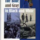 Zeller, Bob. The Blue And Gray In Black And White: A History Of Civil War Photography