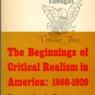 Parrington, Vernon Louis. The Beginnings Of Critical Realism In America: 1860-1920