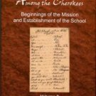 Records Of The Moravians Among The Cherokees: Beginnings Of The Mission...