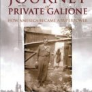 Nahas, Mary. The Journey Of Private Galione: How America Became A Superpower.