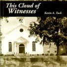 Tuck, Kevin A. This Cloud Of Witnesses: A Bicentennial Celebration Of Service By Ash Camp Baptist