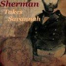 Freeman, H. Ronald. Sherman Takes Savannah