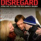 Wakefield, Andrew J. Callous Disregard: Autism And Vaccines -- The Truth Behind A Tragedy